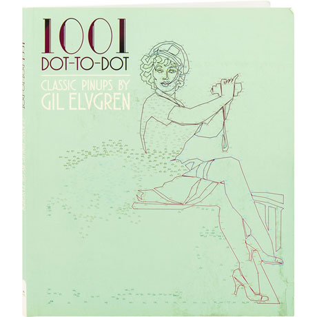1001 Dot-To-Dot: Classic Pin-Ups By Gil Elvgren