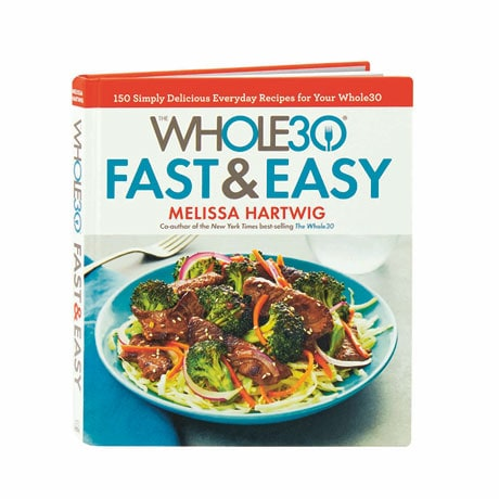 The Whole30 Fast & Easy Cookbook