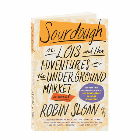 Sourdough Or Lois And Her Adventures In The Underground Market