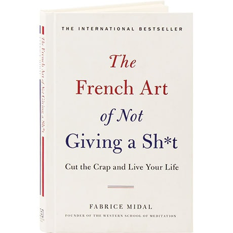 The French Art Of Not Giving A Sh-T