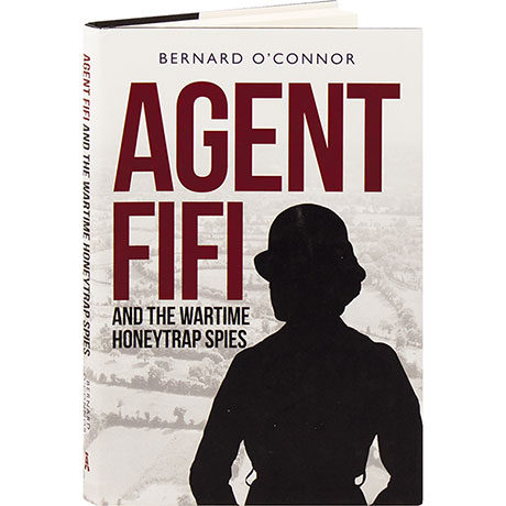 Agent FifiAnd The Wartime Honeytrap Spies