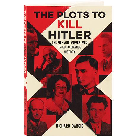 The Plots To Kill Hitler