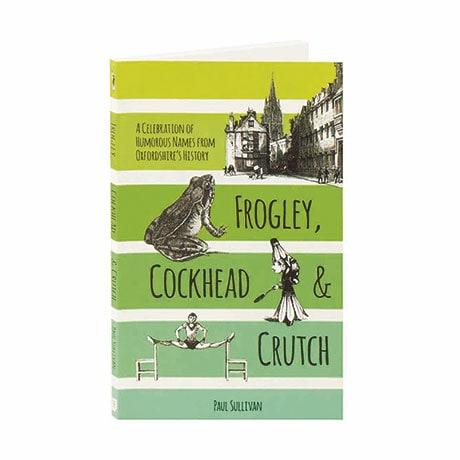 Frogley Cockhead & Crutch: Oxford Names