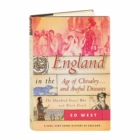 England In The Age Of Chivalry … And Awful Diseases