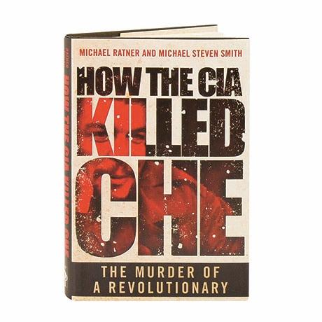 How The Cia Killed Che