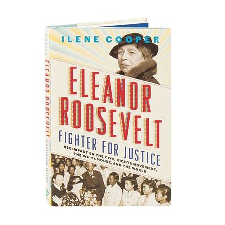 Eleanor Roosevelt: Fighter For Justice