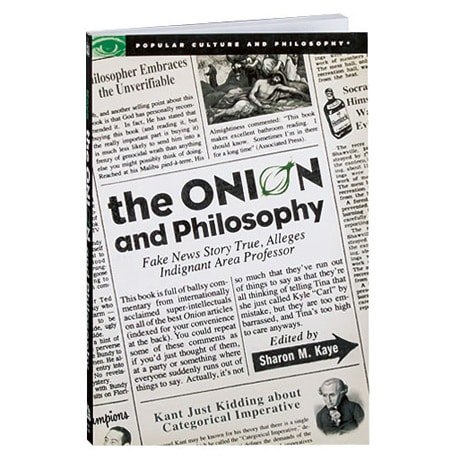 The <I>Onion</I> and Philosophy