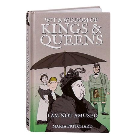 Wit & Wisdom of Kings & Queens