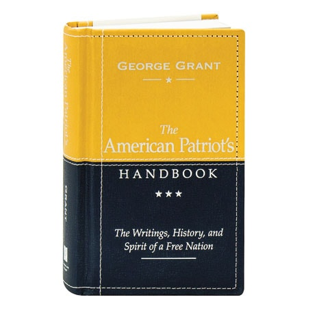 The American Patriot's Handbook The Writings, History, And Spirit Of A Free Nation: 2nd Edition