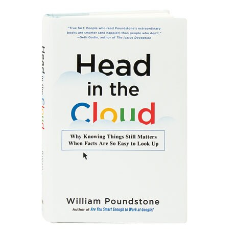 Head In The Cloud Why Knowing Things Still Matters When Facts Are So Easy To Look Up