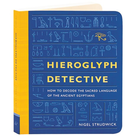 Hieroglyph Detective How To Decode The Sacred Language Of The Ancient Egyptians