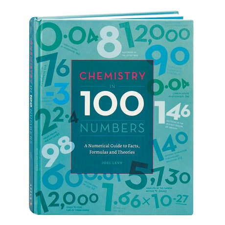 Chemistry In 100 Numbers A Numerical Guide To Facts, Formulas And Theories