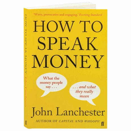 How To Speak Money What The Money People Say ... And What They Really Mean