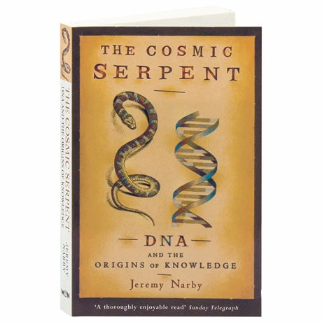 The Cosmic Serpent DNA And The Origins Of Knowledge