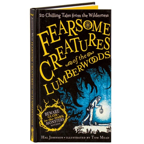Fearsome Creatures Of The Lumberwoods 20 Chilling Tales From The Wilderness