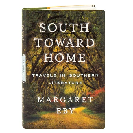 South Toward Home Travels In Southern Literature