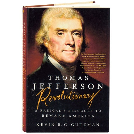 Thomas Jefferson— Revolutionary A Radical's Struggle To Remake America