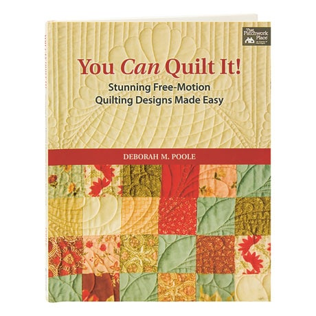 You Can Quilt It! Stunning Free-Motion Quilting Designs Made Easy