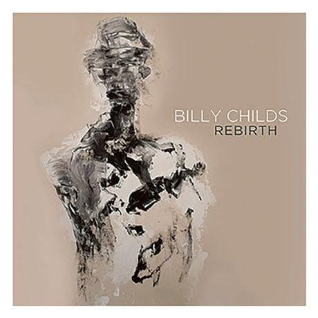 Billy Childs: Rebirth