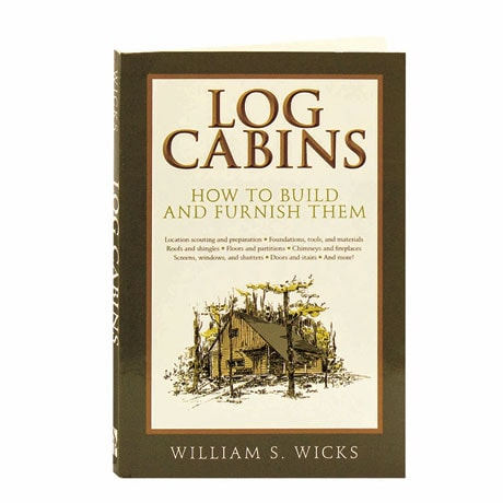 Log Cabins How To Build And Furnish Them Daedalus Books