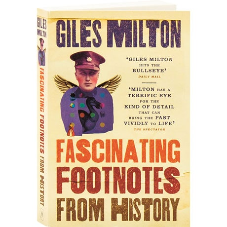 Fascinating Footnotes From History