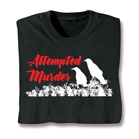 Attempted Murder T-Shirt