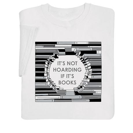 It's Not Hoarding If It's Books T-Shirt