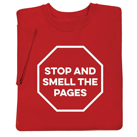 Stop And Smell The Pages T-Shirt