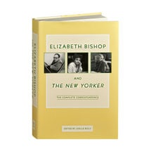 Elizabeth Bishop and <I>The New Yorker</I>