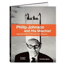 Philip Johnson and His Mischief