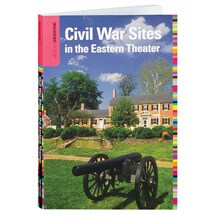 Insider's Guide to Civil War Sites in the Eastern Theater
