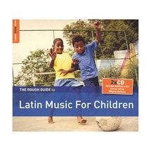 The Rough Guide to Latin Music for Children