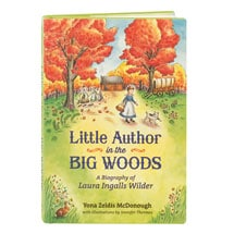 Little Author In The Big Woods A Biography Of Laura Ingalls Wilder