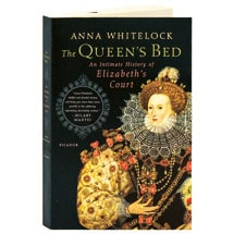 The Queen's Bed An Intimate History Of Elizabeth's Court