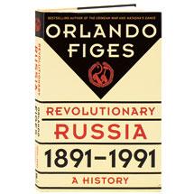 Revolutionary Russia 1891-1991 A History
