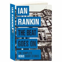 The Beat Goes On The Complete Rebus Stories