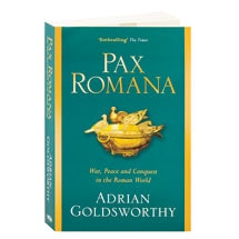 Pax Romana War, Peace And Conquest In The Roman World
