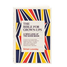 The Bible For Grown-Ups A New Look At The Good Book