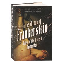 In The Shadow Of Frankenstein Tales Of The Modern Prometheus