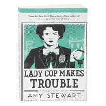 Lady Cop Makes Trouble A Kopp Sisters Novel (Book 2)
