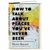 How To Talk About Places You've Never Been On The Importance Of Armchair Travel