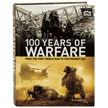 100 Years Of Warfare From The First World War To The Present Day
